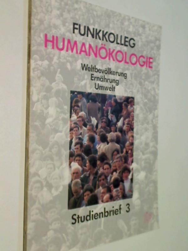 Funkkolleg Humanökologie. Weltbevölkerung, Ernährung, Umwelt. Studienbrief 3 . Deutsches Institut für Fernstudien an der Universität .
