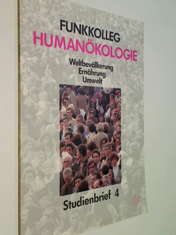 Funkkolleg Humanökologie. Weltbevölkerung, Ernährung, Umwelt. Studienbrief 4 .Deutsches Institut für Fernstudien an der Universität .