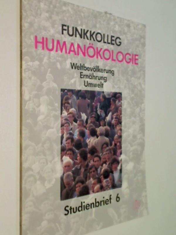 Funkkolleg Humanökologie. Weltbevölkerung, Ernährung, Umwelt. Studienbrief 6 . Deutsches Institut für Fernstudien an der Universität .