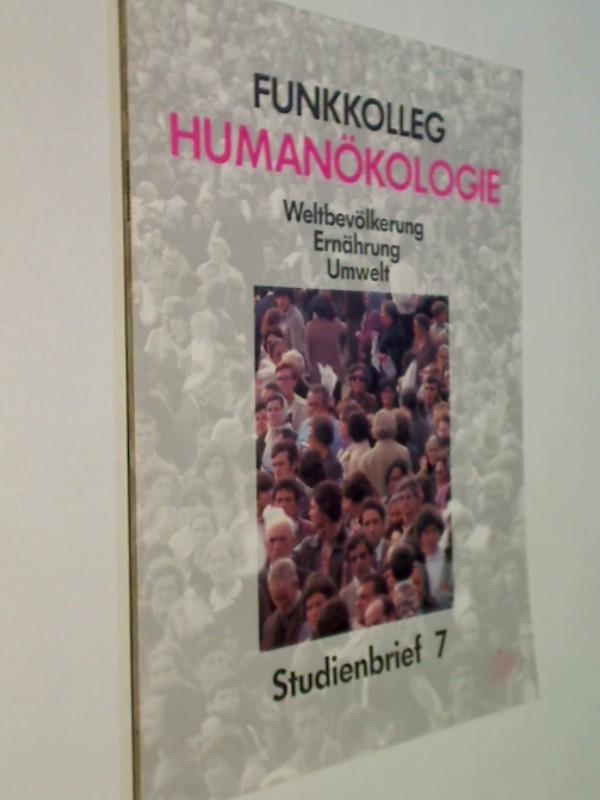 Funkkolleg Humanökologie. Weltbevölkerung, Ernährung, Umwelt. Studienbrief 7. Deutsches Institut für Fernstudien an der Universität .