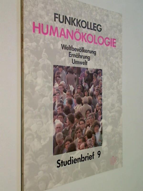 Funkkolleg Humanökologie. Weltbevölkerung, Ernährung, Umwelt. Studienbrief 9 .Deutsches Institut für Fernstudien an der Universität .