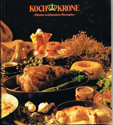Koch Krone Meine schönsten Rezepte Nr. 3