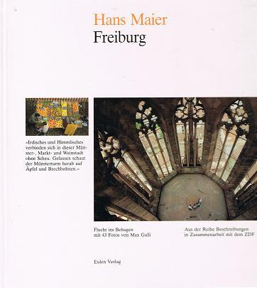 Freiburg . Flucht ins Behagen . Aus der Reihe Beschreibung in Zusammenarbeit mit dem ZDF .