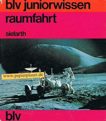 blv juniorwissen. Raumfahrt. Raumschiffe und Orbitalstationen.