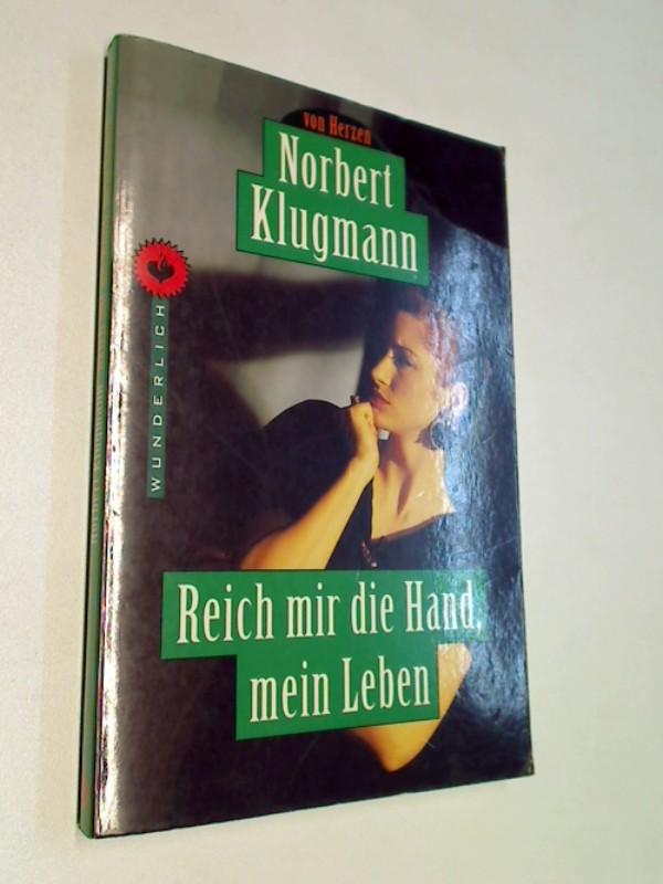 Reich mir die Hand, mein Leben : Wunderlich-Taschenbuch 26011. Kriminalroman. ERSTAUSGABE 1998