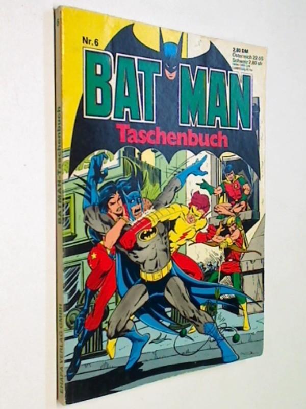 Batman Taschenbuch 6, mit den Jungen Giganten ( Teen Titans ), Roter Blitz (Flash), ERSTAUSGABE 1979, Ehapa DC Comic