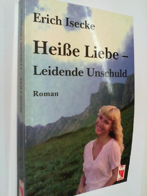 Heisse Liebe - leidende Unschuld : Roman. Frieling Belletristik. 3828001769