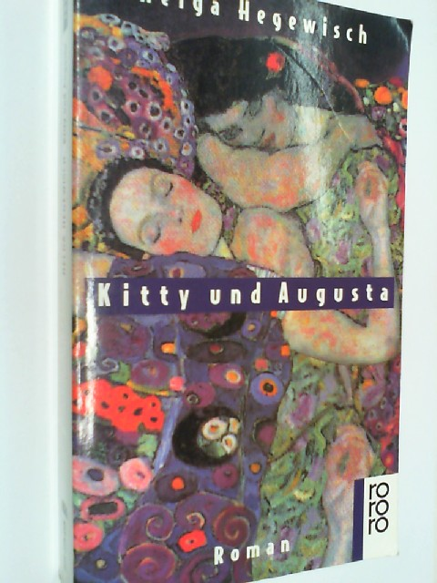 Kitty und Augusta : Roman. rororo 13184. 3499131846