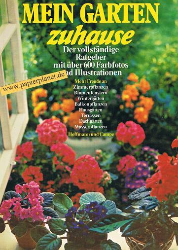 Mein Garten zuhause : mehr Freude an Zimmerpflanzen, Blumenfenstern Wintergärten .