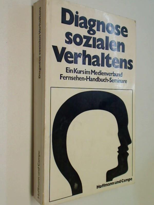 Diagnose Sozialen Verhalten . Ein Kurs im Medienverbund. Fensehen - Handbuch - Seminare .
