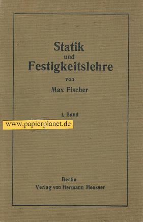 FISCHER, MAX: Statik und Festigkeitslehre .