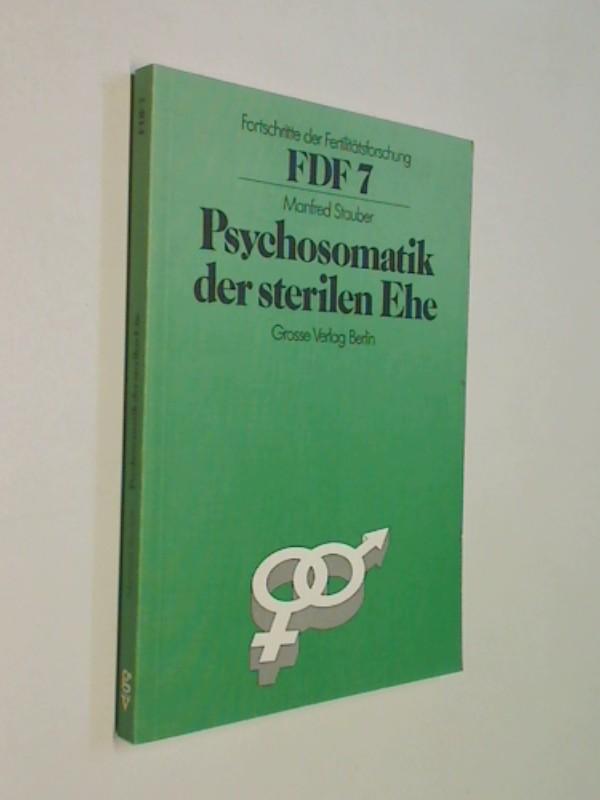 Psychosomatik der sterilen Ehe. Fortschritte der Fertilitätsforschung , FDF 7 .