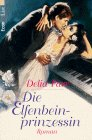 Die Elfenbeinprinzessin : Roman. Aus dem Amerikan. von Wolfgang Thon, Econ &#38, List Dt. Erstausg.