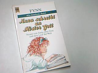 Anna schreibt an Mister Gott . Neues von Anna über Gott und den Lauf der Welt., Heyne 8120,  Anna