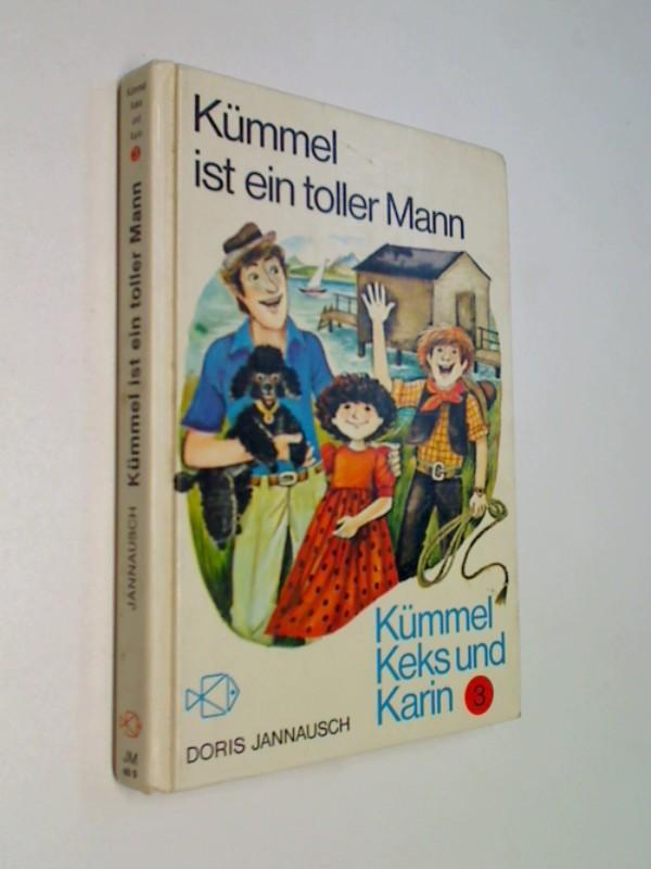 Kümmel, Keks und Karin III. Kümmel ist ein toller Mann