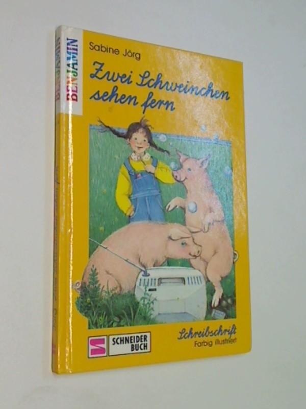 Schreibschrift - Jörg, Sabine: Zwei Schweinchen sehen fern .