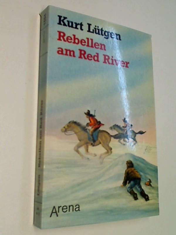 Rebellen am Red River. Arena-Taschenbuch 1484