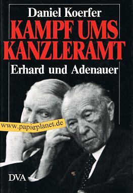 Kampf ums Kanzleramt : Erhard und Adenauer. 3421063729