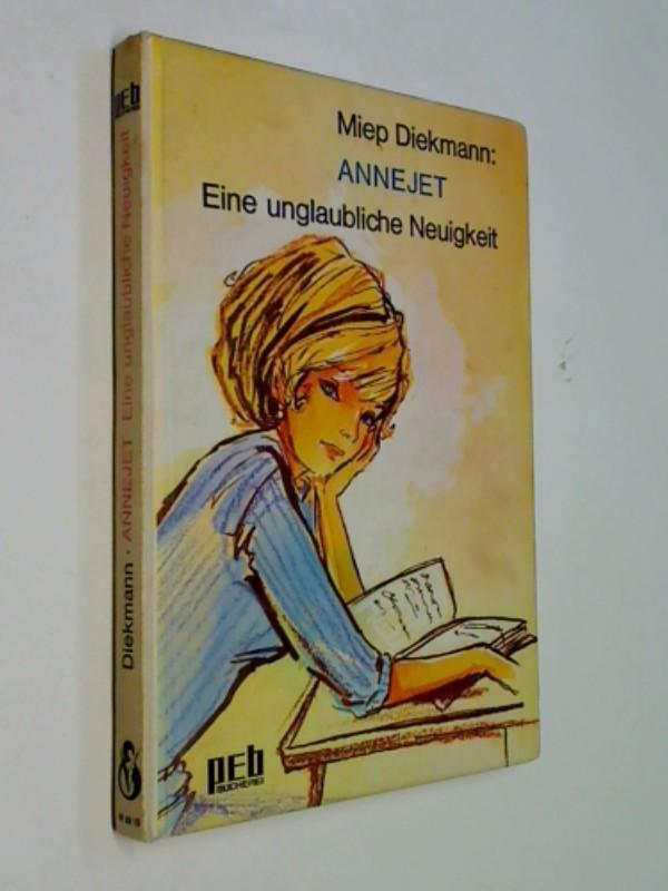 Annejet. Eine unglaubliche Neuigkeit.peb Bücherei (1967)
