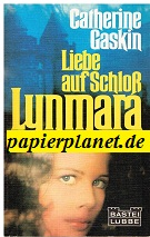GASKIN, CATHERINE: Liebe auf Schloß Lynmara. Bastei 11133, = The Lynmara Legacy  ; 3404011317
