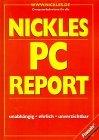 Nickles PC- Report. Unabhängig, ehrlich, unverzichtbar . (377237686X)