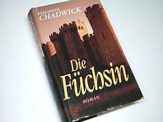 Chadwick, Elizabeth: Die Füchsin.