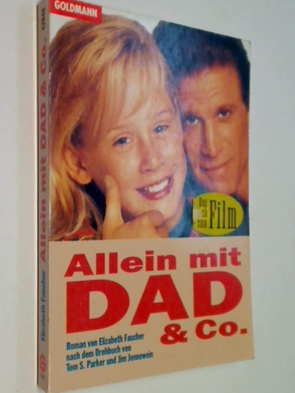 Faucher, Elizabeth: Allein mit Dad & Co. : eine Nacherzählung. Roman zum Film von . Basierend auf dem Drehbuch von Tom S. Parker und Jim Jennewein. Aus dem Amerikan. von Kirsten Spieldiener, Goldmann