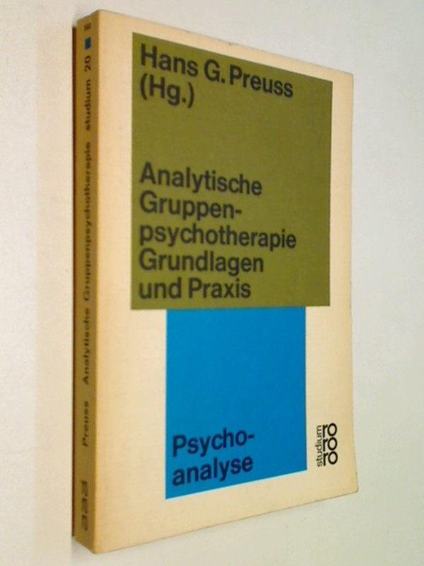 Analytische Gruppenpsychotherapie : Grundlagen und Praxis . Rowohlt 20 .