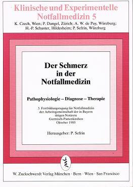 Der Schmerz in der Notfallmedizin. Pathophysiologie - Diagnose - Therapie. 3886031799
