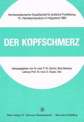 Der Kopfschmerz. 15. Herbst-Symposium Helgoland 1982