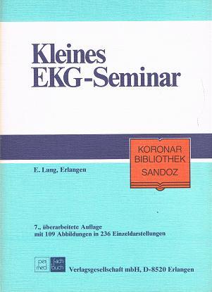 Kleines EKG-Seminar Koronar-Bibliothek Sandoz Bd. 1. 3921222265
