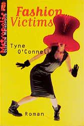 O'Connell, Tyne: Fashion victims : Roman. Aus dem Engl. von Tatjana Kruse, Dt. Erstausg.