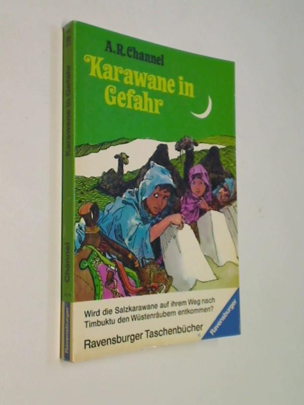 Karawane in Gefahr . Wird die Salzkarawane auf ihrem Weg nach Timbuktu den Wüstenräubern  entkommen ? = Camel Caravan, Ravensburger Taschenbuch 318 ;