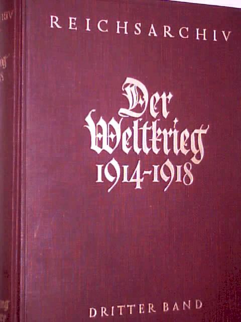 Der Weltkrieg 1914 bis 1918. Die militärischen Operationen zu Lande. Dritter Band. Der Marne Feldzug .
