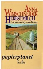 Herbstmilch : Lebenserinnerungen einer Bäuerin. Piper 740 ; 3492107400