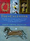 The Calendar: The 5000 Year Struggle to Align the Clock and the Heavens and What Happened to the Missing Ten Days