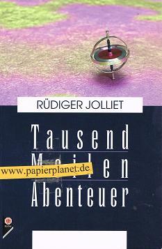 Jolliet, Ruediger: Tausend Meilen Abenteuer 3931187454