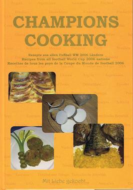 Champions Cooking, Rezepte aus allen Fußball WM 2006 Ländern