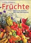 Rosenfeld, Christel: Früchte. Köstliche Rezepte aus dem Obstgarten .