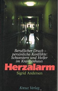 Herzalarm : berufl. Druck - persönl. Konflikte: Schwestern u. Helfer im Krankenhaus (3783108780)