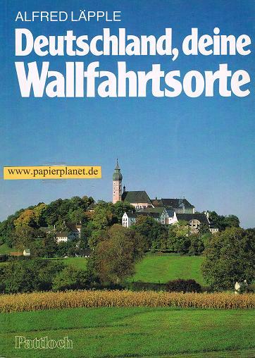 Deutschland, deine Wallfahrtsorte. (3557912345)