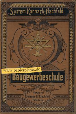 Karnack, D.: System Karnack-Hachfeld. , Baugewerbeschule, Band 4