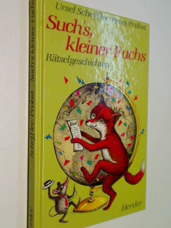 Scheffler, Ursel: Such's, kleiner Fuchs : Rätselgeschichten.
