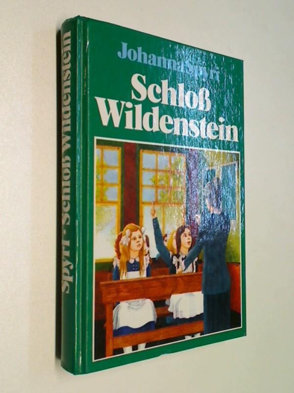 Spyri, Johanna.: Schloß Wildenstein