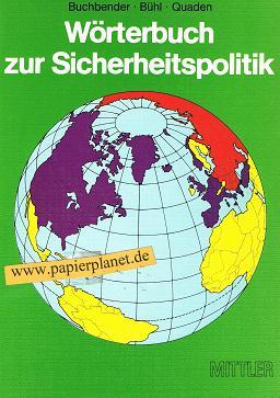 Wörterbuch zur Sicherheitspolitik. (3813202186) Buchbender , Bühl , Quaden