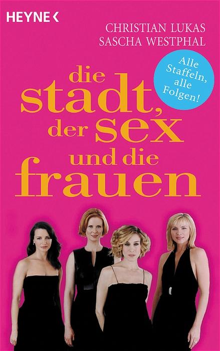 Lukas, Christian: Die Stadt, der Sex und die Frauen.
