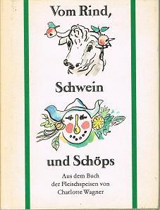 Vom Rind , Schwein und Schöps . Aus dem Buch der Fleischspeisen .