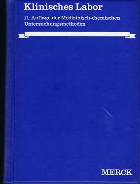 Klinisches Labor. 11.Aufl., der Medizinisch - chemishen Untersuchungsmethoden