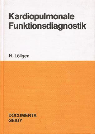 Löllgen, H.: Kardiopulmonale Funktionsdiagnostik . Medizinische Klinik, Abt. Innere Medizin III .
