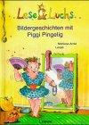 Leseluchs. Bildergeschichten mit Piggi Pingelig .
